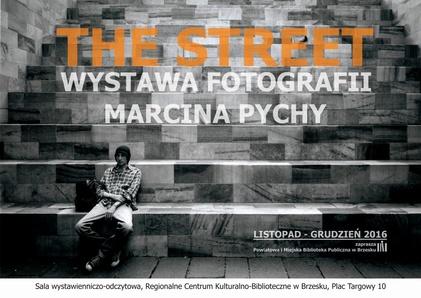 The Street - wystawa fotografii Marcina Pychy
