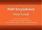 Haft krzyżykowy Anny Kozub