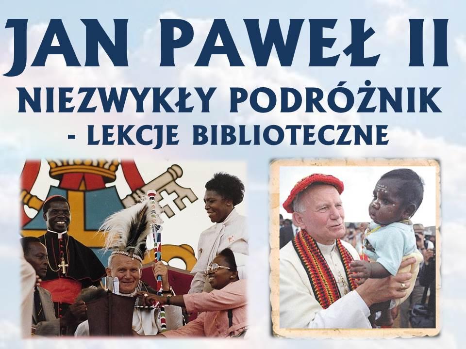 ŚWIĘTY JAN PAWEŁ II - NIEZWYKŁY PODRÓŻNIK
